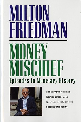 Money Mischief By Friedman, Milton