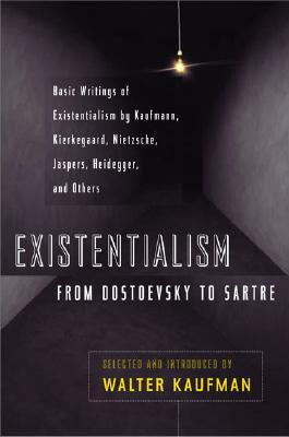 Existentialism By Kaufmann, Walter Arnold (EDT)