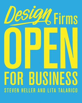 Design Firms Open for Business By Heller, Steven/ Talarico, Lita